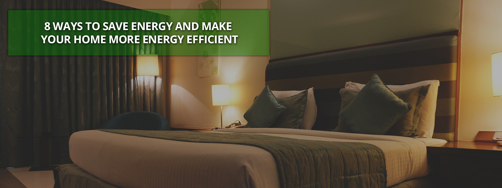 8 Ways to Save Energy and Make Your Home More Energy Efficient